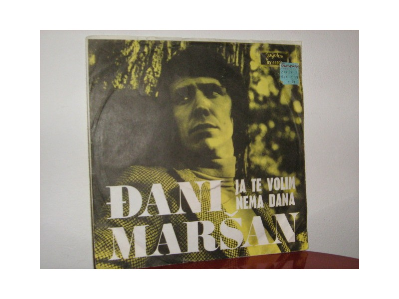 Đani Maršan - Ja te volim / Nema dana
