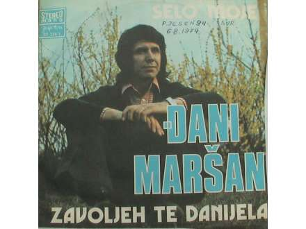 Đani Maršan - Selo Moje / Zavoljeh Te Danijela