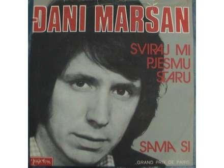 Đani Maršan - Sviraj Mi Pjesmu Staru / Sama Si