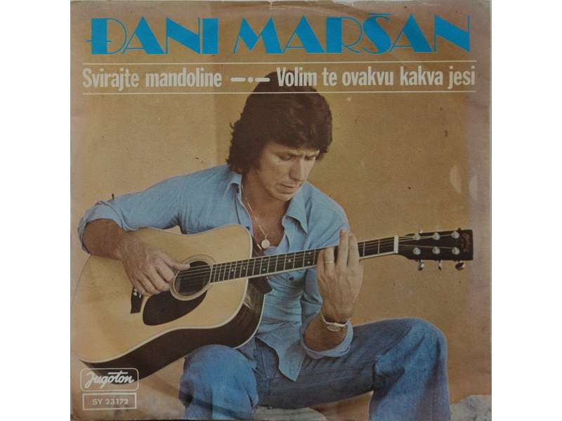 Đani Maršan - Svirajte Mandoline / Volim Te Onakvu Kakva Jesi