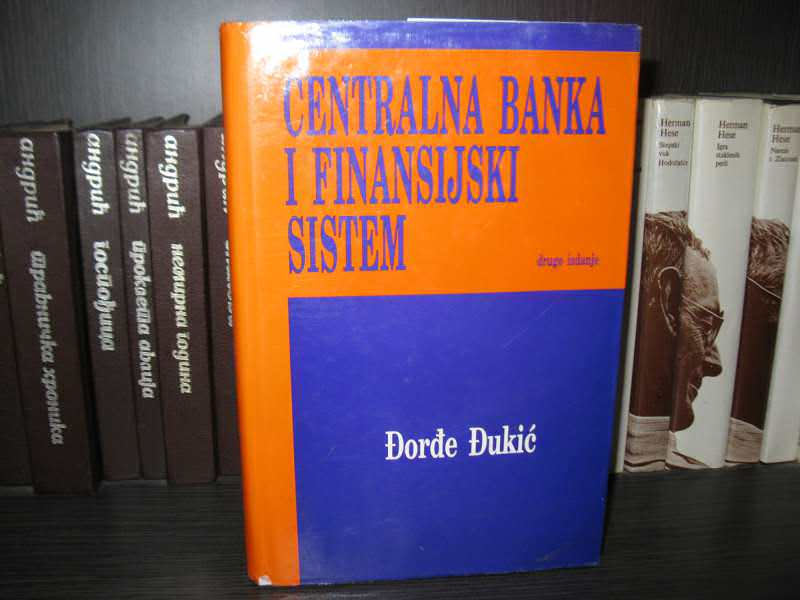 Đorđe Đukić - CENTRALNA BANKA I FINANSIJSKI SISTEM
