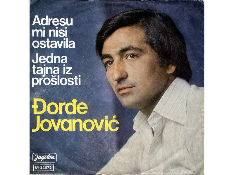Đorđe Jovanović (4) - Adresu Mi Nisi Ostavila / Jedna Tajna Iz Prošlosti
