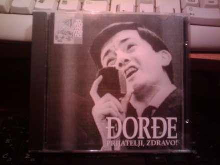Đorđe Marjanović - Prijatelji, Zdravo!