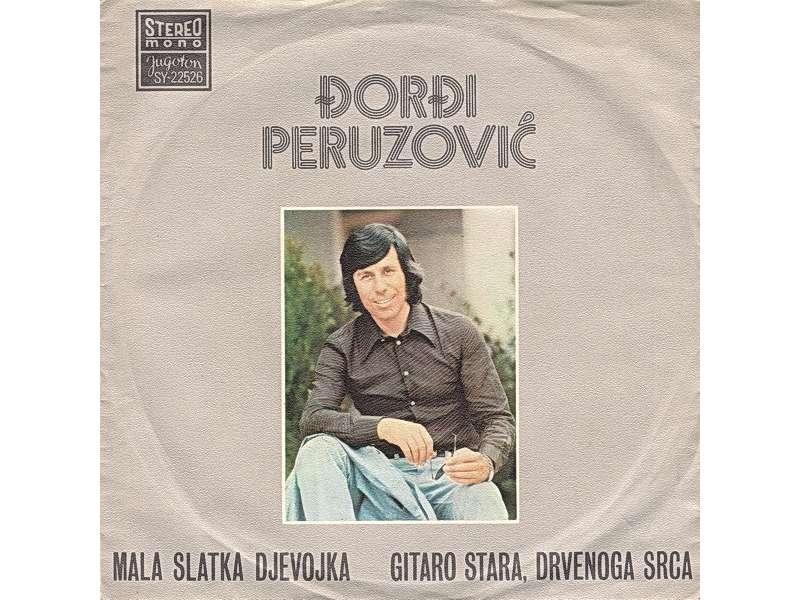 Đorđi Peruzović - Mala Slatka Djevojka / Gitaro Stara, Drvenoga Srca