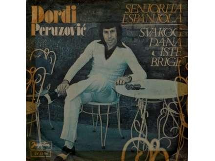 Đorđi Peruzović - Senjorita Espanjola / Svakog Dana Iste Brige