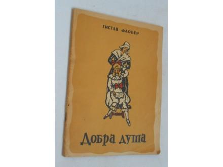 Dobra duša - Gistav Flober (1952)