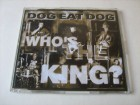Dog Eat Dog - Who`s The King?