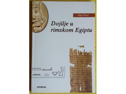 Dojilje u rimskom Egiptu  Olga Pelcer