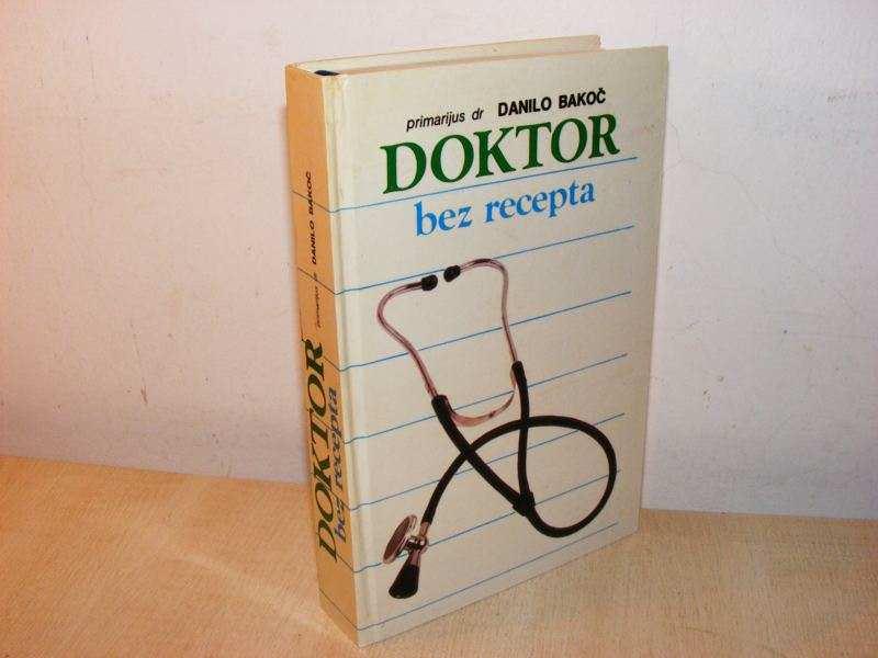 Doktor bez recepta  Danilo Bakoč (besplatna dostava)