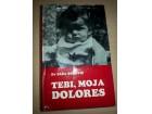 Dr Sasa Bozovic: Tebi, moja Dolores