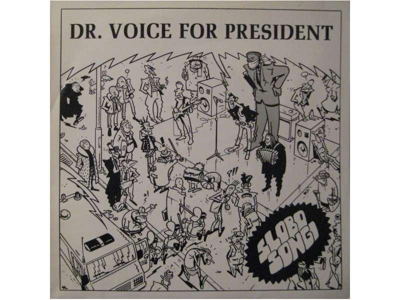 Dr. Voice / Tako Rad Bi Ti Ga Pognal Dol Po Grlu - Dr. Voice For President / Slobo Songi