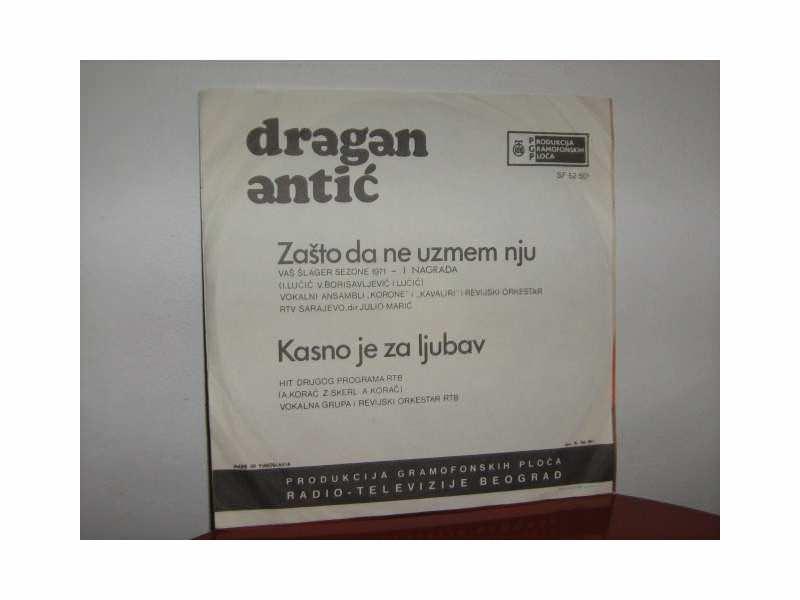 Dragan Antić - Zašto da ne uzmem nju/Kasno je za ljubav