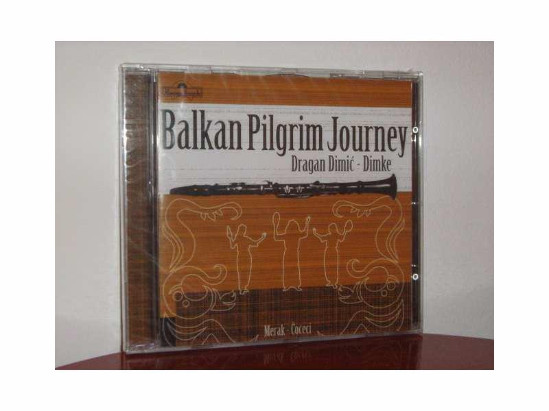 Dragan Dimić Dimke - Balkan Pilgrim Journey
