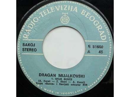 Dragan Mijalkovski - Moje Sunce / Nema Ljube Vernije Od Tebe