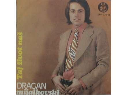 Dragan Mijalkovski - Taj Život Naš
