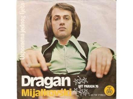 Dragan Mijalkovski - Uspomena Jednog Ljeta / Da Mi Je Znati Ko Je Sada Ljubi