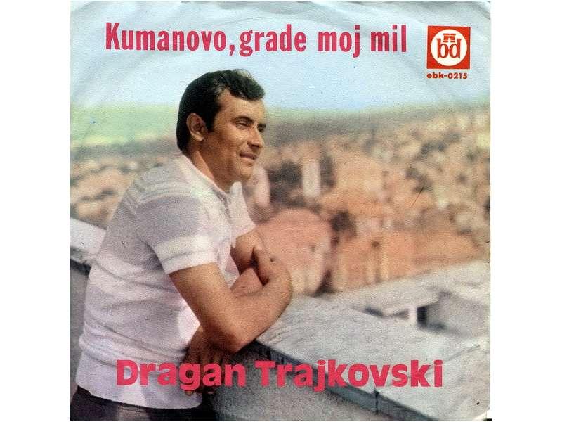 Dragan Trajkovski - Kumanovo, Grade Moj Mil