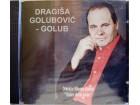 Dragiša Golubović GOLUB - DOBRO DOŠLA SREĆO