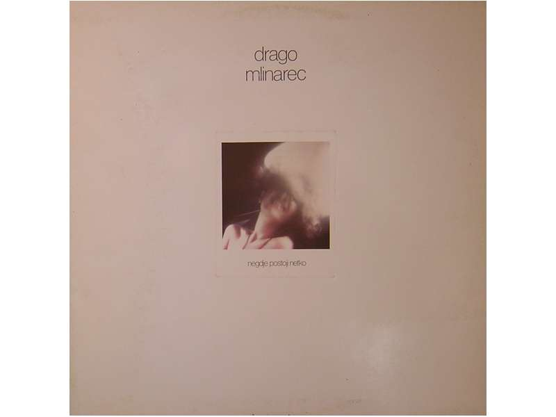 Drago Mlinarec - Negdje Postoji Netko