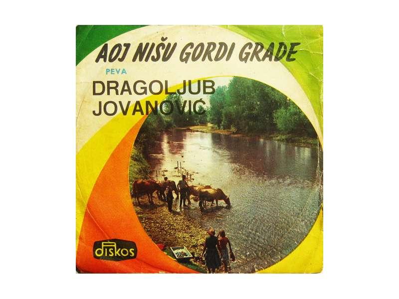 Dragoljub Jovanović - Aoj Nišu Gordi Grade