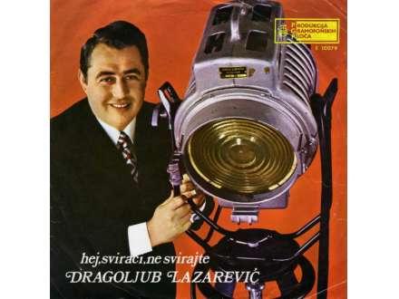 Dragoljub Lazarević - Hej, Svirači, Ne Svirajte