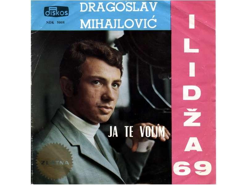 Dragoslav Mihajlović Kanarinac - Ja Te Volim SINGL