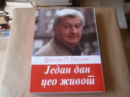 Dragutin Gregorić - Jedan dan  ceo život