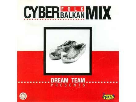 Dream Team  - Cyber Folk Balkan Mix