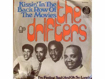 Drifters, The - Kissin` In The Back Row Of The Movies / I`m Feeling Sad (And Oh So Lonely)