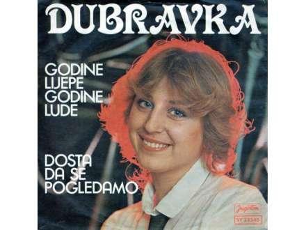 Dubravka Jusić - Godine Lijepe Godine Lude / Dosta Da Se Pogledamo