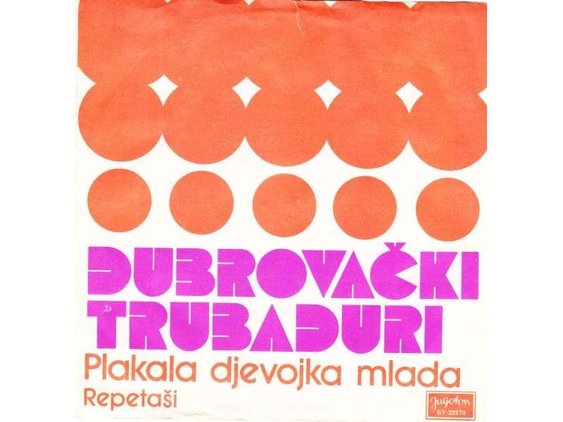 Dubrovački Trubaduri - Plakala Djevojka Mlada