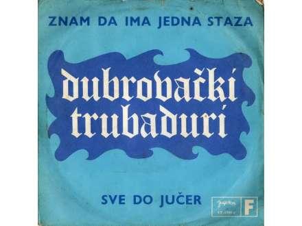 Dubrovački Trubaduri - Znam Da Ima Jedna Staza / Sve Do Jučer