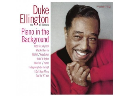 Duke Ellington And His Orchestra - Piano In The Background