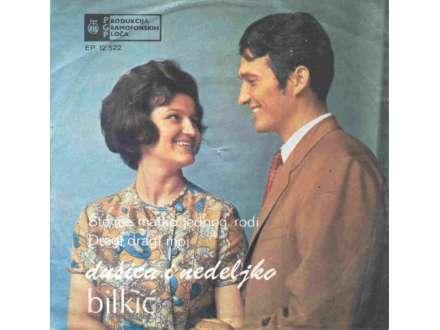 Dušica Bilkić, Nedeljko Bilkić - Što Me Majko Jednog Rodi / Dragi, Dragi, Moj