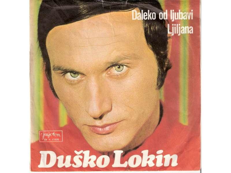 Duško Lokin - Daleko Od Ljubavi / Ljiljana