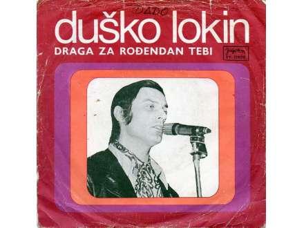 Duško Lokin - Draga Za Rođendan Tebi / Anđelina