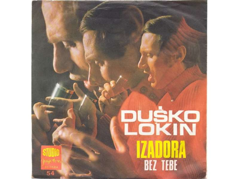 Duško Lokin - Izadora / Bez Tebe