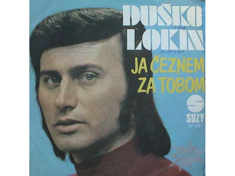 Duško Lokin - Ja Čeznem Za Tobom / Oprosti Mama