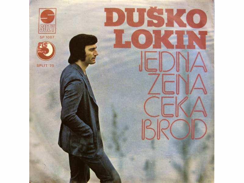 Duško Lokin - Jedna Žena Čeka Brod / Tiho, Tiho Srce Moje
