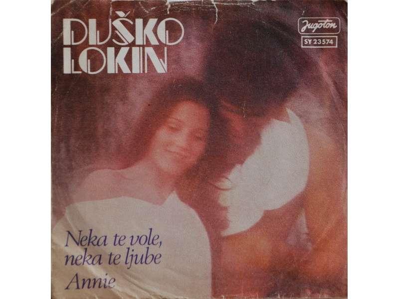 Duško Lokin - Neka Te Vole, Neka Te Ljube / Annie