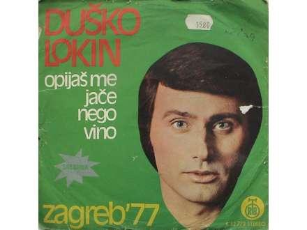 Duško Lokin - Opijaš Me Jače Nego Vino / Prva Noć Bez Tebe