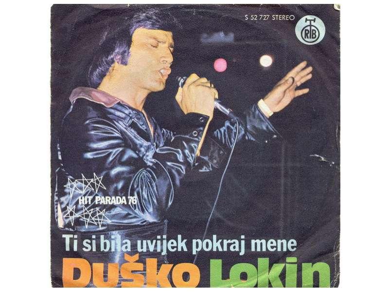 Duško Lokin - Ti Si Bila Uvijek Pokraj Mene / Ženo Moja