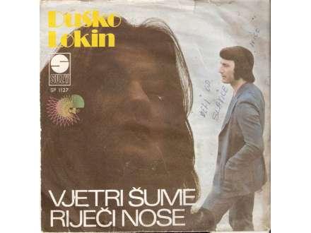 Duško Lokin - Vjetri Šume Riječi Nose / Zapleši Samnom Ovaj Ples