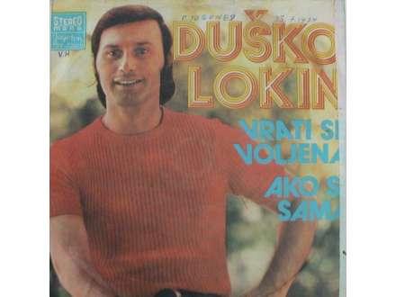 Duško Lokin - Vrati Se, Voljena / Ako Si Sama