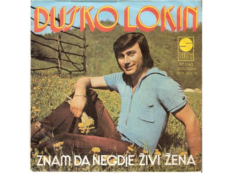 Duško Lokin - Znam Da Negdje Živi Žena / Rozi Rozana