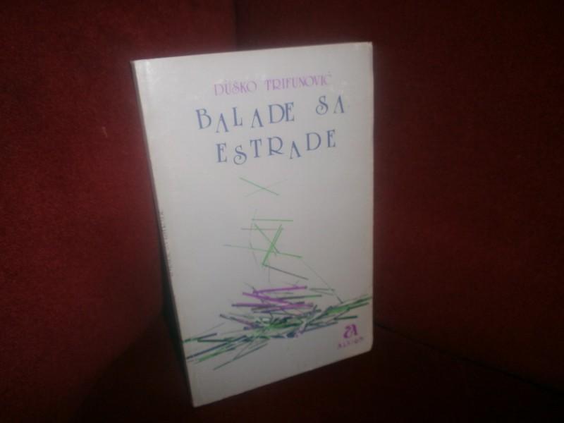 Dusko Trifunovic  BALADE A ESTRADE  sa posvetom autora