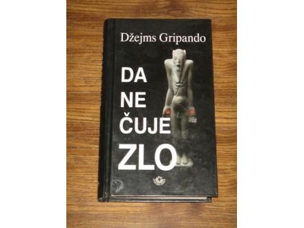 Džejms Gripando - DA NE ČUJE ZLO (nova)