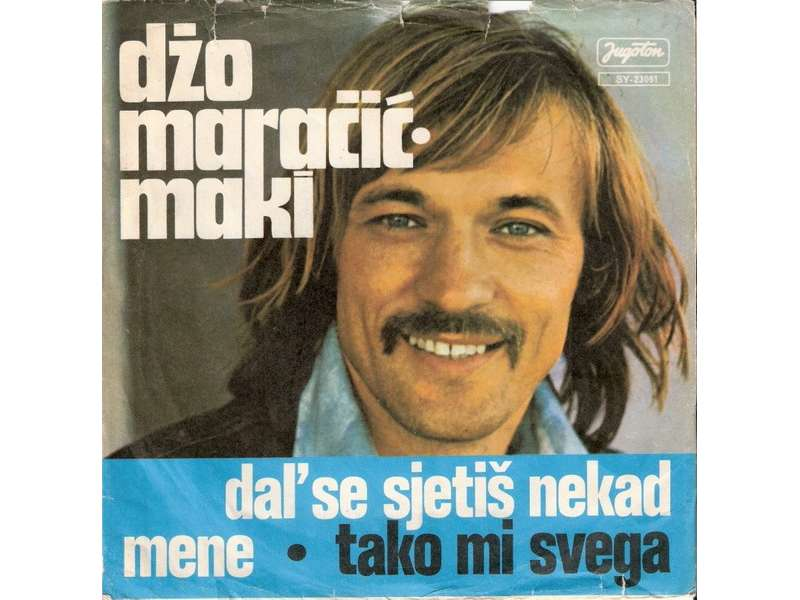 Džo Maračić - Dal` Se Sjetiš Nekad Mene / Tako Mi Svega