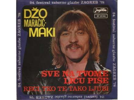Džo Maračić - Sve Na Tvome Licu Piše / Reci, Tko Te Tako Ljubi