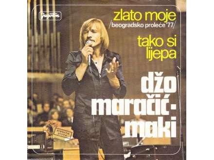 Džo Maračić - Zlato Moje / Tako Si Lijepa